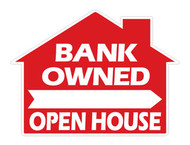 Bank Owned Open House - House Shaped Sign 18x24