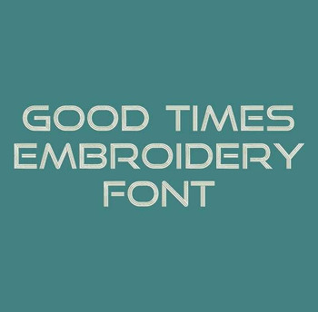 Good Times Machine Embroidery Font Now Includes BX Format!