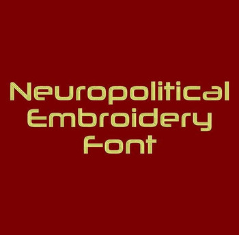 Neuropolitical Machine Embroidery Font Now Includes BX Format!