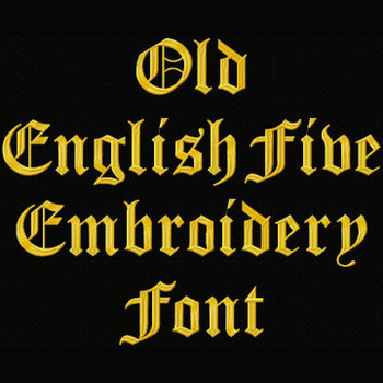 Ye Olde Font - Old English Five Machine Embroidery Font - Now Includes BX Format!