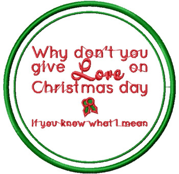 Give Love on Christmas - Humor Christmas Patch #02 Machine Embroidery Design