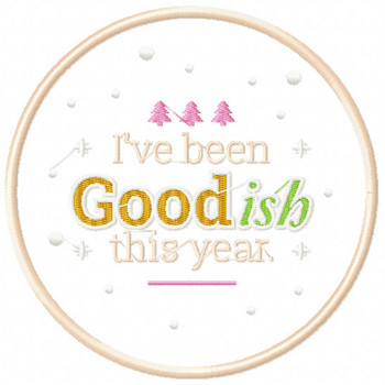 I've been Goodish this Year - Humor Christmas Patch #03Machine Embroidery Design