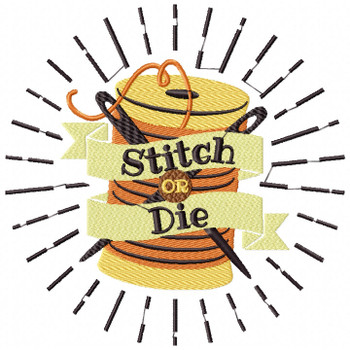 Stitch or Die - Sewing Hobby #02 Machine Embroidery Design
