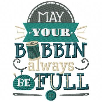 May Your Bobbin Always Be Full - Sewing Hobby #05 Machine Embroidery Design