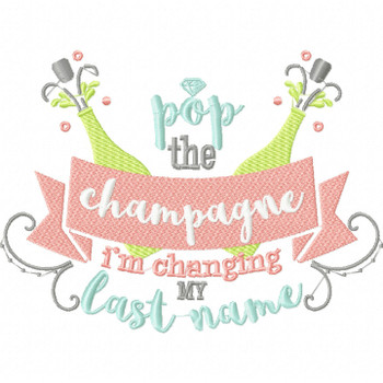 Pop The Champagne - Wedding Typography #01 Machine Embroidery Design