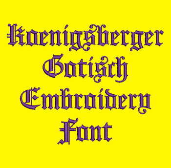 Exquisite Old German - Koenigsberger Gotisch Embroidery Font Now Includes BX Format