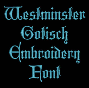 Medieval Font - Westminster Gotisch Machine Embroidery Font Now Includes BX Format!