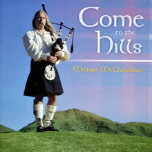 """Bagpipe CD - """"Come to the Hills"""""""