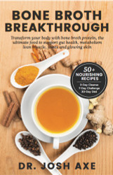Bone Broth Breakthrough by Dr Josh Axe