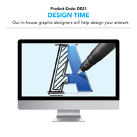 DES1 - Design Time - Our in-house team of designers can help create the perfect design for your needs (Charged per hour)