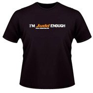 I'm Judd Enough - T Shirt