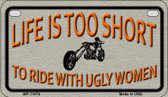 Life is Too Short Wholesale Metal Novelty Motorcycle License Plate MP-11674