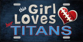 This Girl Loves Her Titans Wholesale Novelty Metal License Plate
