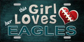 This Girl Loves Her Eagles Wholesale Novelty Metal License Plate