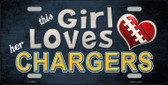This Girl Loves Her Chargers Wholesale Novelty Metal License Plate