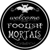 Welcome Mortals Wholesale Novelty Metal Circular Sign