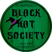 Black Hat Society Wholesale Novelty Metal Circular Sign