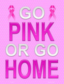 Go Pink Or Go Home Breast Cancer Wholesale Metal Novelty Parking Sign