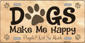 Dogs Make Me Happy Novelty Metal License Plate