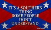 Its A Southern Thing Wholesale Novelty Metal Magnet