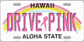 Drive Pink Hawaii Novelty Wholesale Metal License Plate