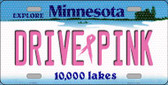 Drive Pink Minnesota Novelty Wholesale Metal License Plate