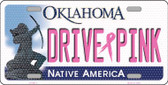 Drive Pink Oklahoma Novelty Wholesale Metal License Plate