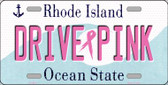 Drive Pink Rhode Island Novelty Wholesale Metal License Plate