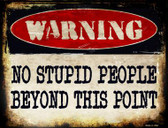 No Stupid People Wholesale Metal Novelty Parking Sign