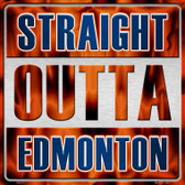 Straight Outta Edmonton Wholesale Novelty Metal Square Sign