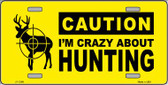 Crazy About Hunting Wholesale Metal Novelty License Plate LP-2389