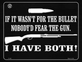 If It Wasn't For The Bullet, Nobody'd Fear Them Wholesale Metal Novelty Parking Sign P-1493