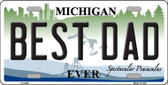 Best Dad Michigan State Wholesale Metal Novelty License Plate LP-2805