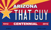 That Guy Arizona Centennial State License Plate Wholesale Magnet