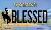 Blessed Wyoming State License Plate Wholesale Magnet