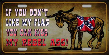 Don't Like My Flag Kiss My Rebel Ass Novelty Wholesale License Plate