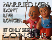 Married Men Don't Live Longer Novelty Wholesale Parking Sign