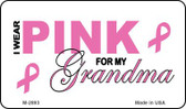 I Wear Pink For My Grandma Wholesale Novelty Magnet M-2893