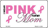 I Wear Pink For My Mom Wholesale Novelty Magnet M-2900