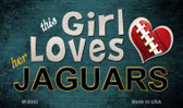 This Girl Loves Her Jaguars Wholesale Magnet M-8042