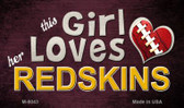 This Girl Loves Her Redskins Wholesale Magnet M-8043