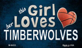 This Girl Loves Her Timberwolves Wholesale Magnet M-8433