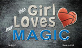 This Girl Loves Her Magic Wholesale Magnet M-8437