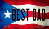 Best Dad Puerto Rico State Flag Wholesale Magnet M-11404