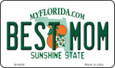 Best Mom Florida State License Plate Wholesale Magnet M-6659