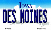 Des Moines Iowa State License Plate Novelty Wholesale Magnet M-10938