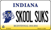 Skool Suks Indiana State License Plate Novelty Wholesale Magnet M-6404