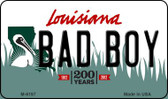 Bad Boy Louisiana State License Plate Novelty Wholesale Magnet M-6197