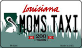 Moms Taxi Louisiana State License Plate Novelty Wholesale Magnet M-6200