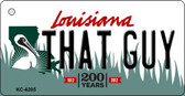 That Guy Louisiana State License Plate Novelty Wholesale Key Chain KC-6205